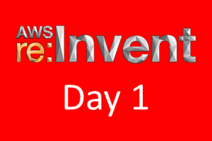 AWS re:Invent Day 1 Announcements
