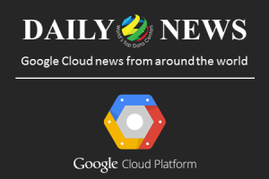 Daily Google Cloud News Thursday, Feb. 26